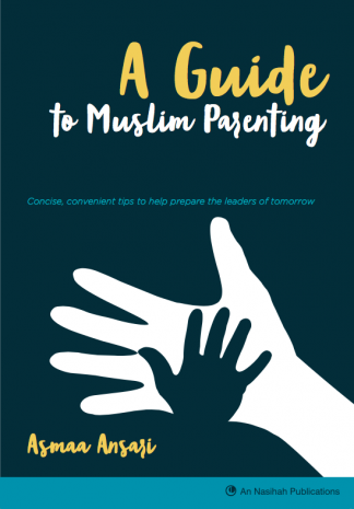 A Guide to Muslim Parenting